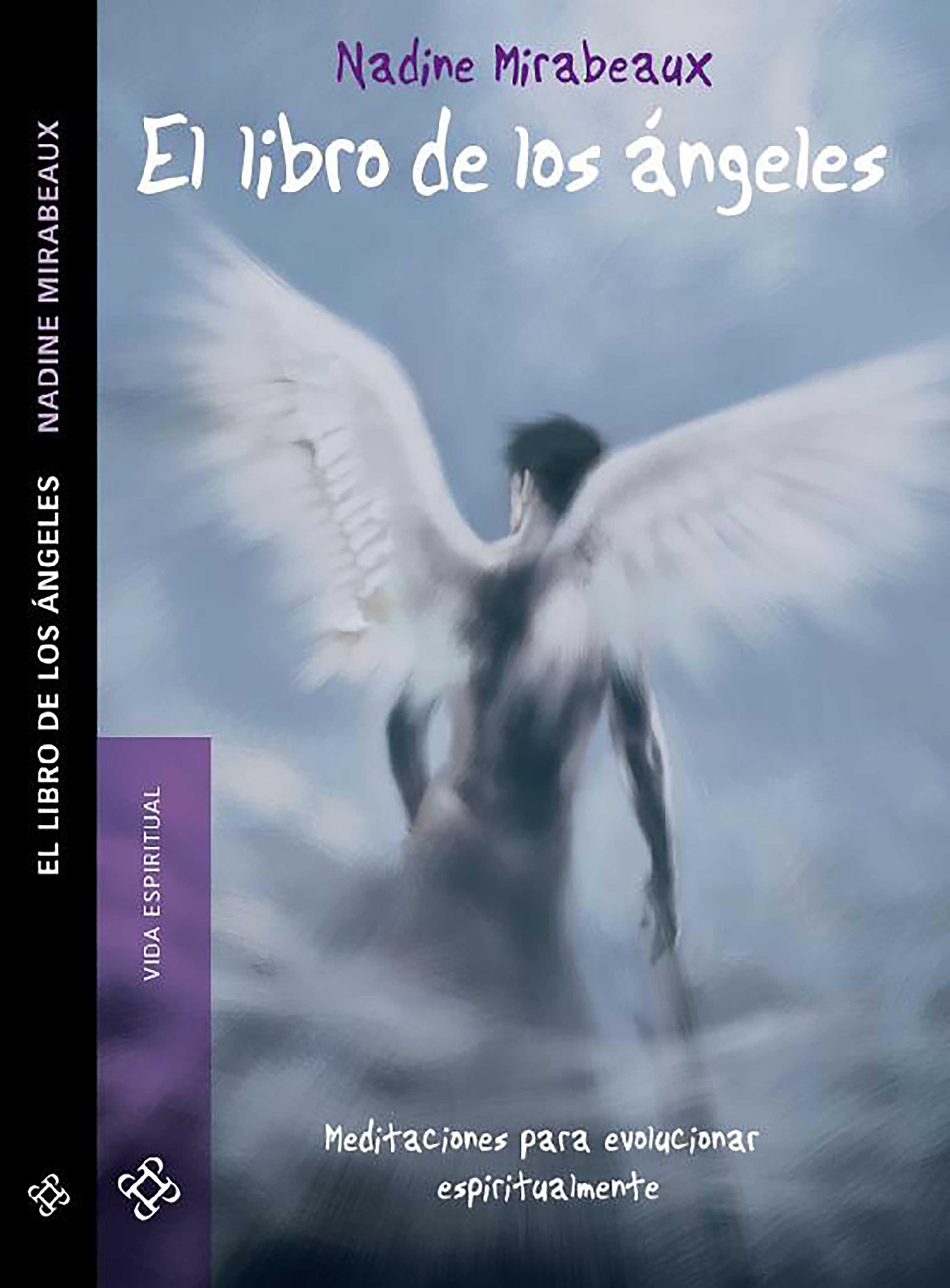 Nadine Mirabeaux El libro de los ángeles rubén escartín pascual el amanecer de los ángeles