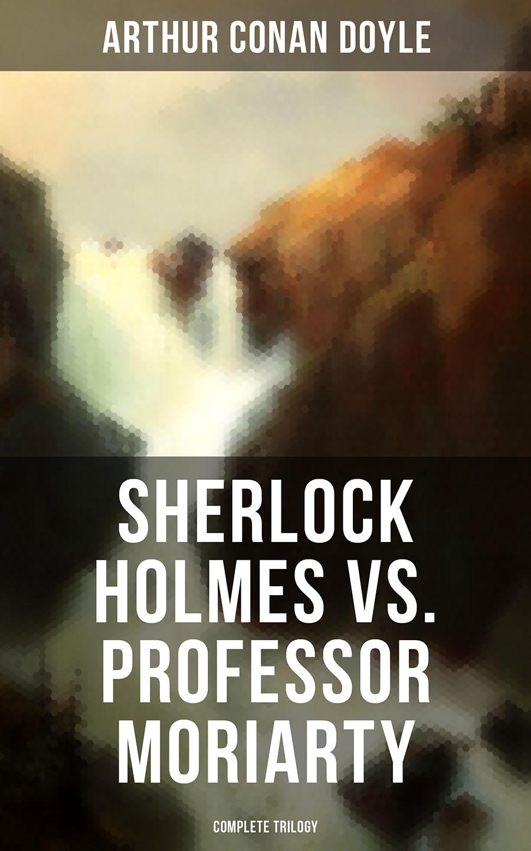 Arthur Conan Doyle Sherlock Holmes vs. Professor Moriarty - Complete Trilogy groo vs conan