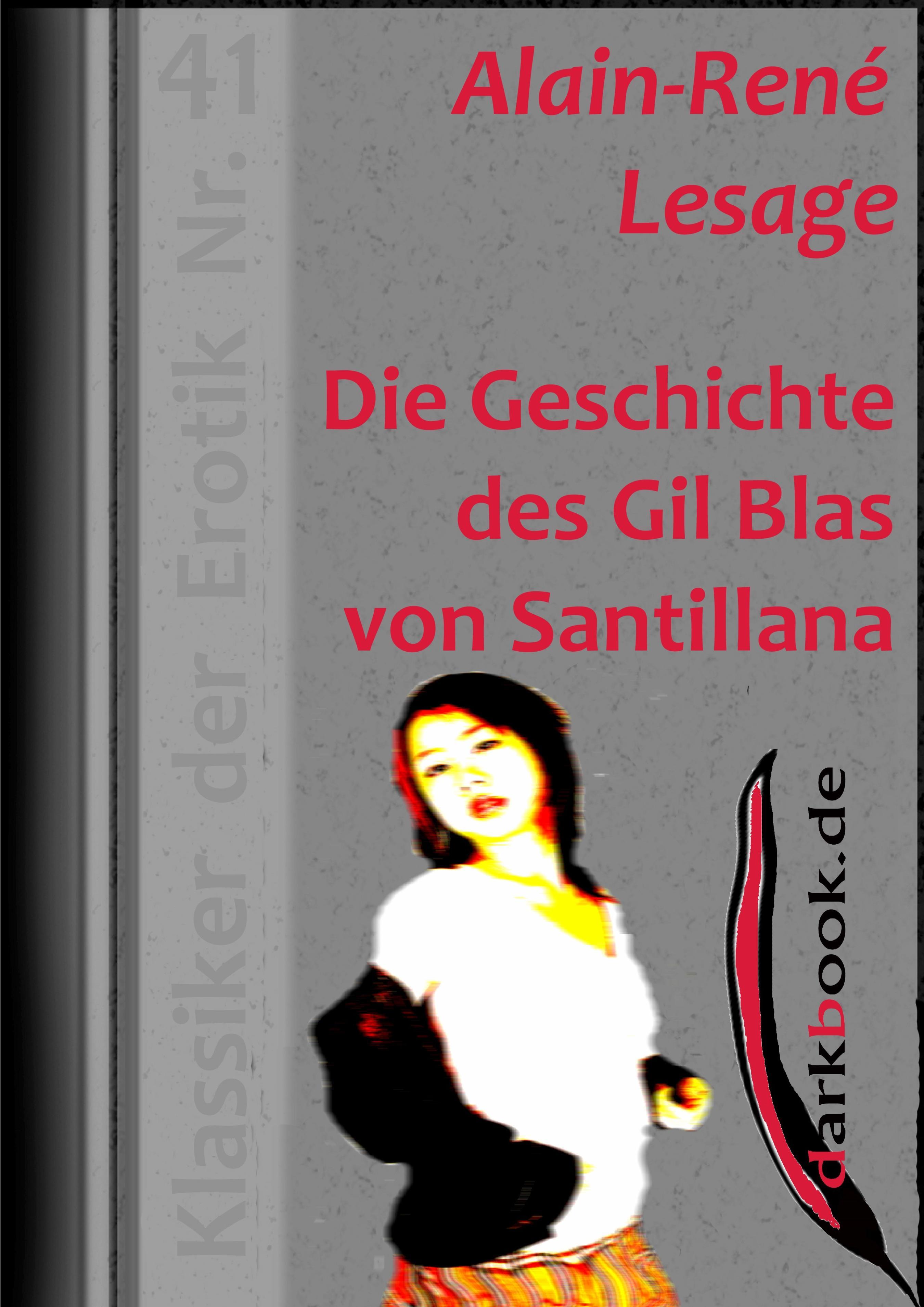 Alain-Rene Lesage Die Geschichte des Gil Blas von Santillana