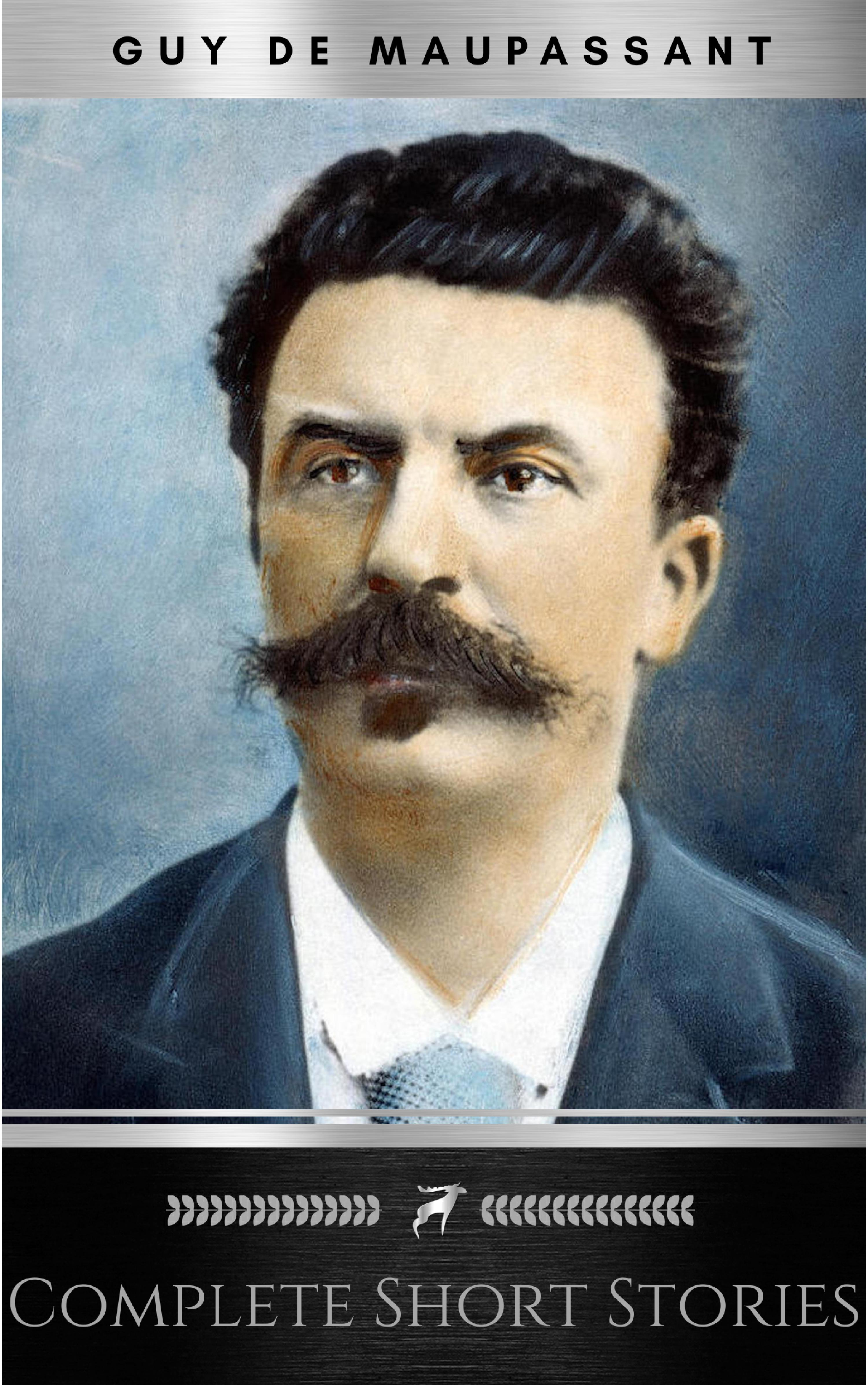 Ги де Мопассан The Complete Short Stories of De Maupassant: Including the Necklace, a Passion, the Piece of String, Revenge, and the Wedding Night revenge of the mooncake vixen