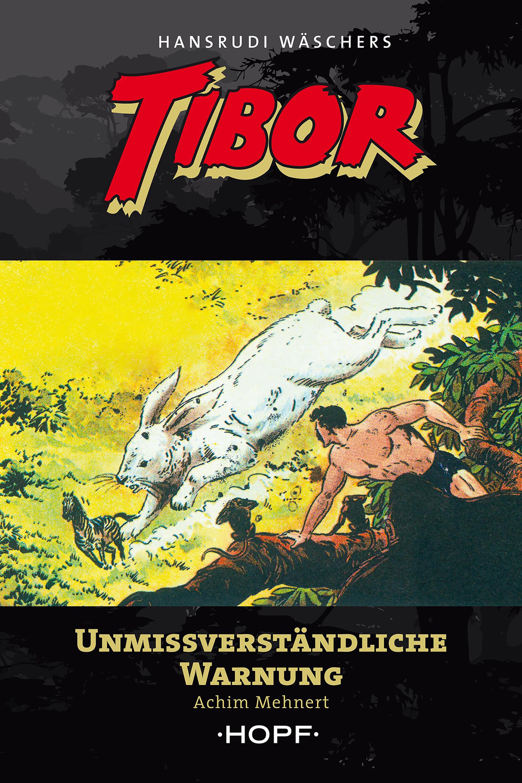 Achim Mehnert Tibor 11: Unmissverständliche Warnung achim mehnert tibor 5 im tal der ungeheuer