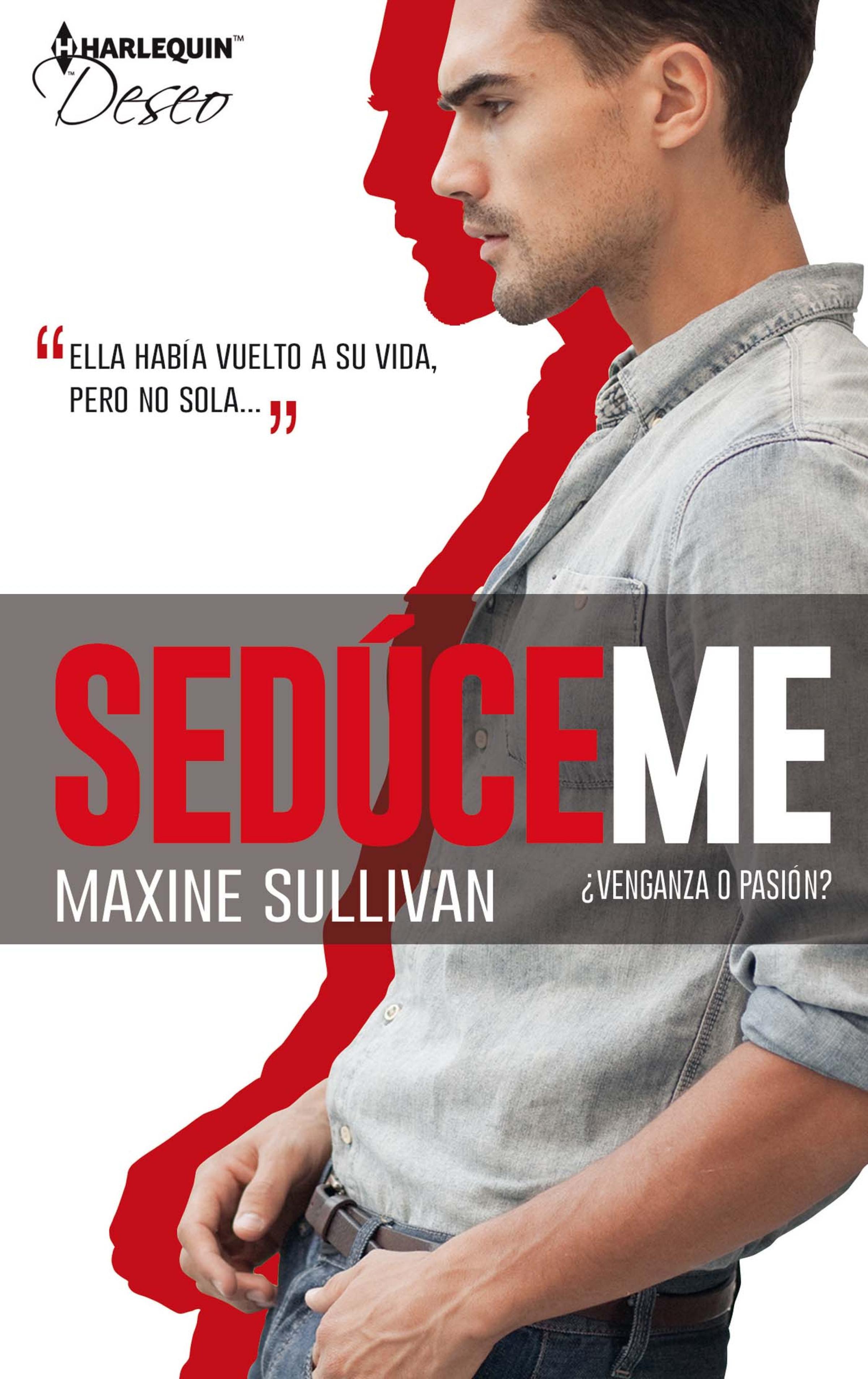 Maxine Sullivan ¿Venganza o pasión? maxine sullivan ¿venganza o pasión