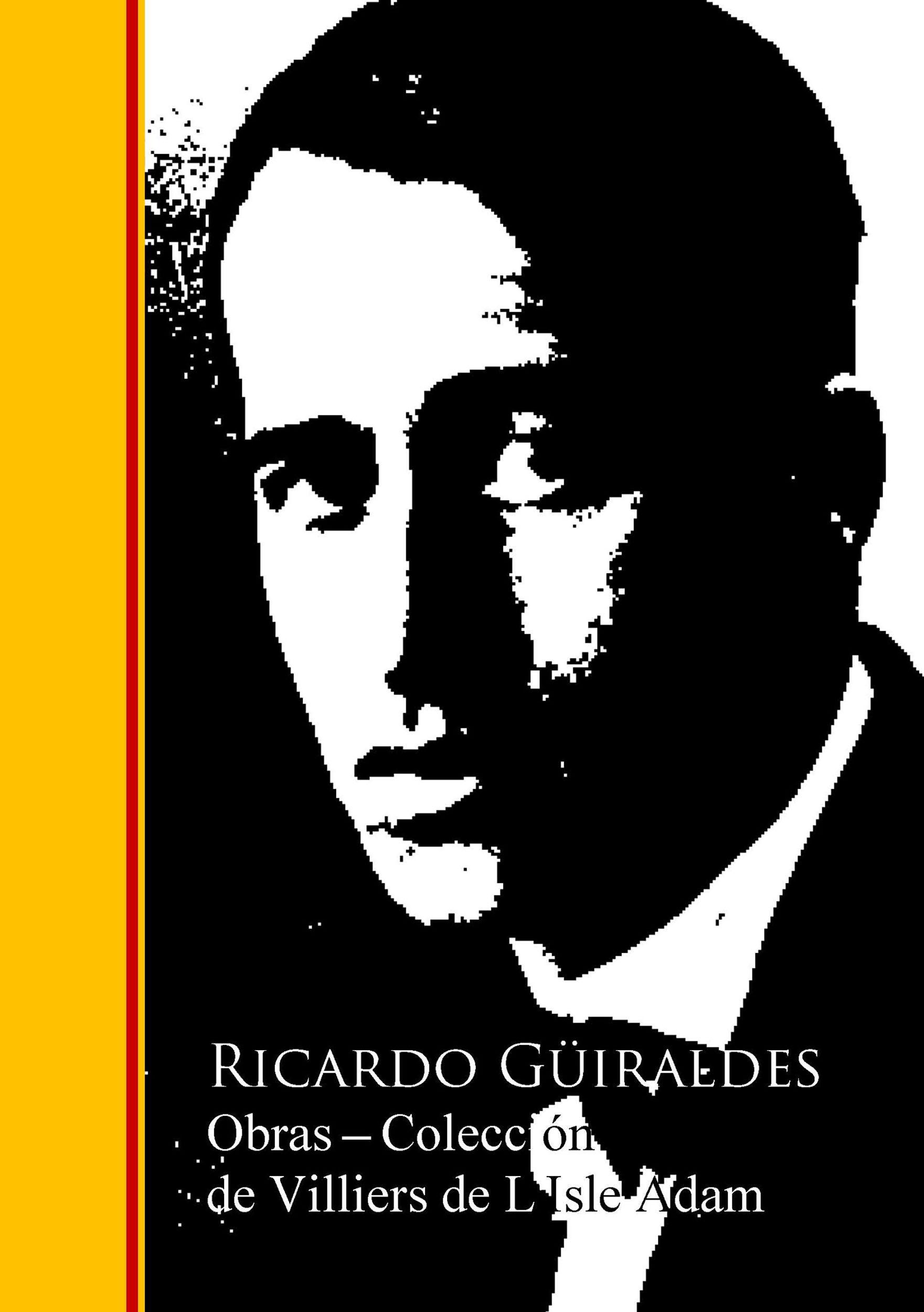 Ricardo Guiraldes Obras - Coleccion de Ricardo Guira недорого
