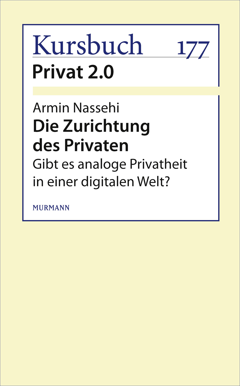 Armin Nassehi Die Zurichtung des Privaten armin nassehi die zurichtung des privaten