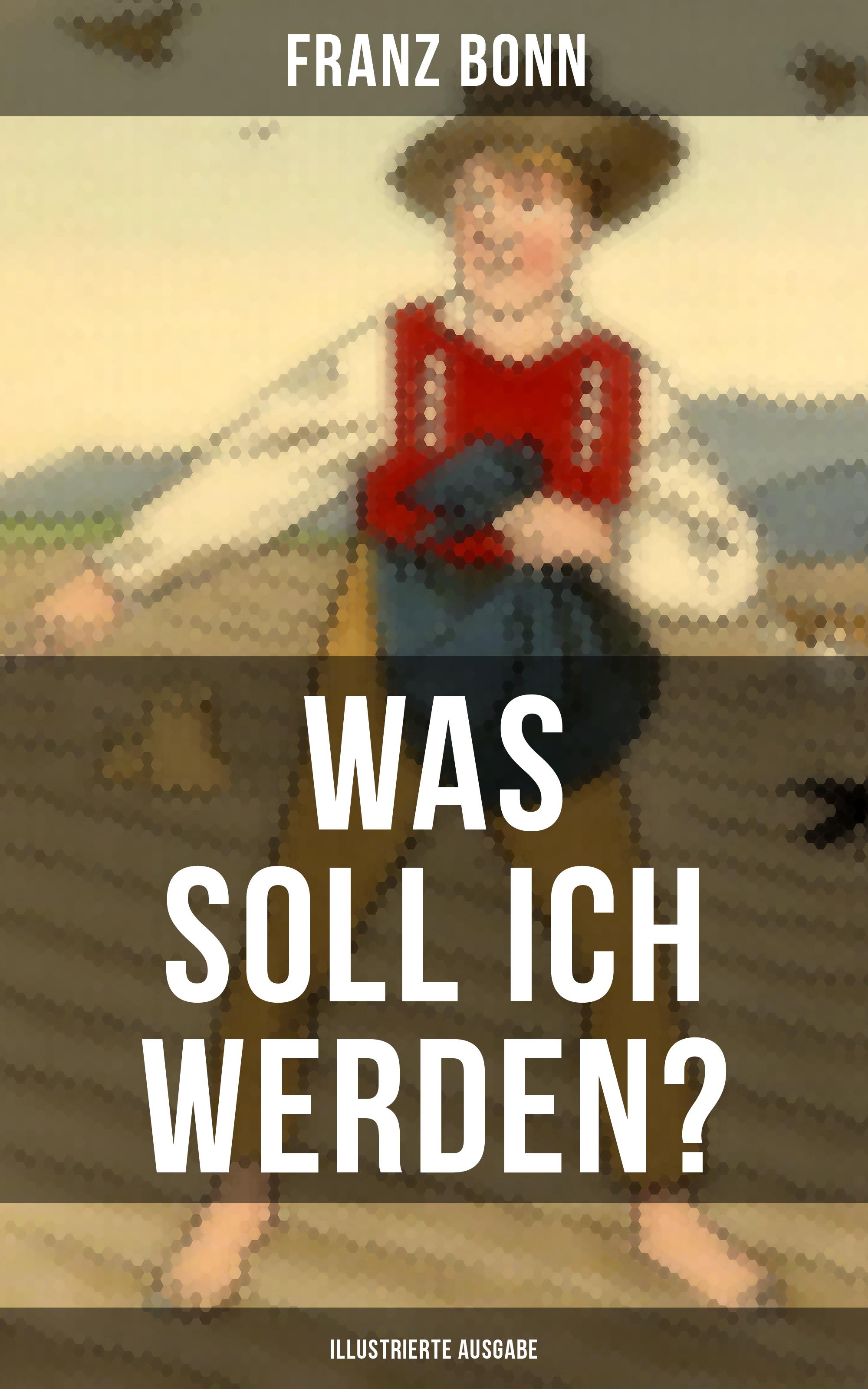 цена на Franz Bonn Was soll ich werden? (Illustrierte Ausgabe)