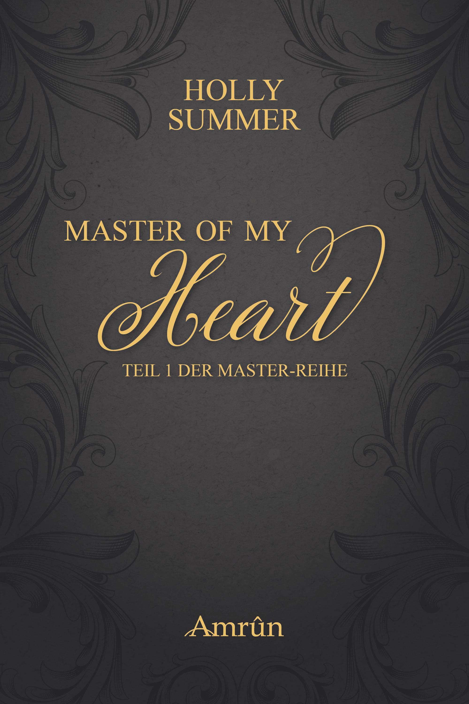 Holly Summer Master of my Heart (Master-Reihe Band 1) holly summer secret stranger boston bad boys band 1