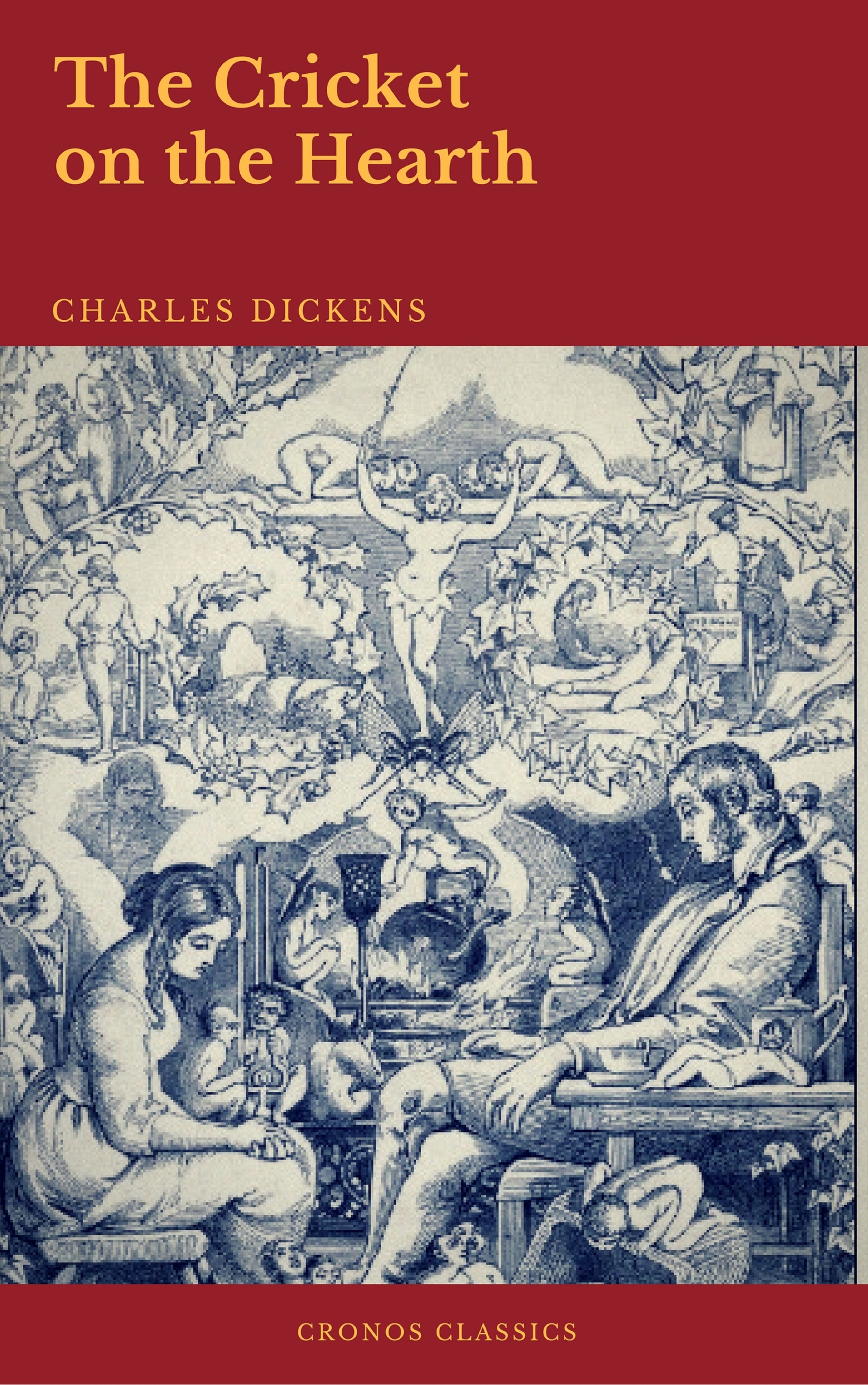 Charles Dickens The Cricket on the Hearth (Cronos Classics)