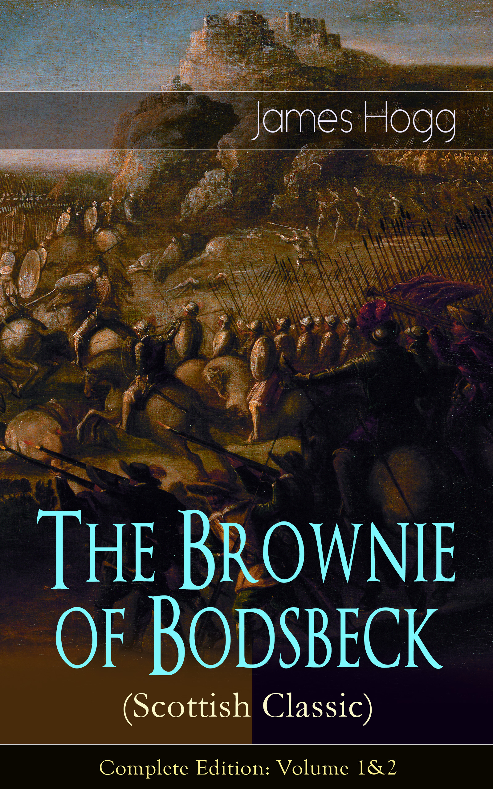 James Hogg The Brownie of Bodsbeck (Scottish Classic) - Complete Edition: Volume 1&2