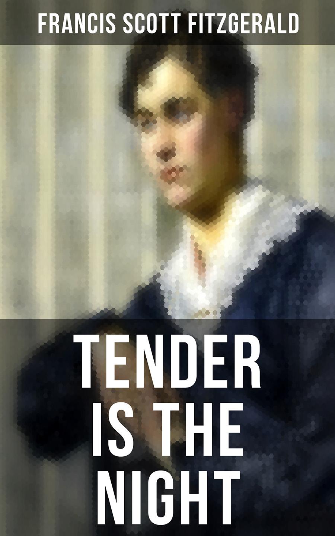 Francis Scott Fitzgerald Tender is the Night fitzgerald francis scott tender is the night isbn 978 5 521 00165 1