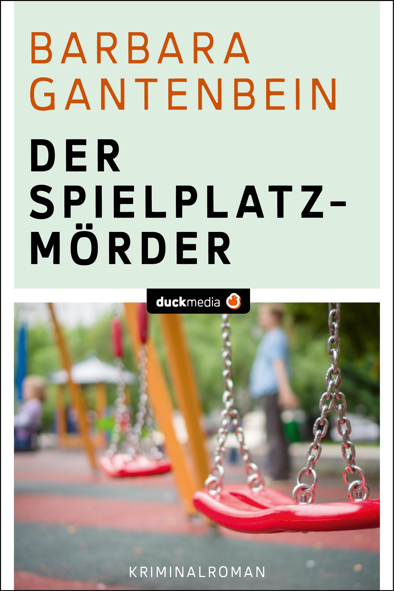 Barbara Gantenbein Der Spielplatzmörder barbara gantenbein der jackpotmörder