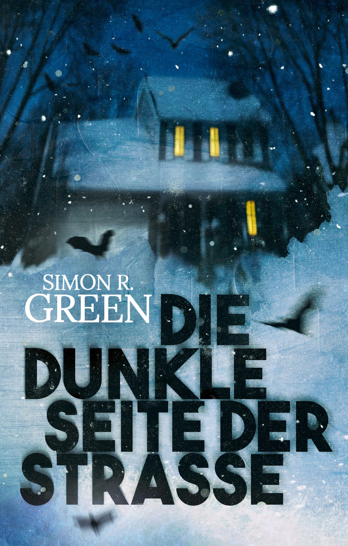 Simon R. Green Die dunkle Seite der Straße simon r green spur in die vergangenheit