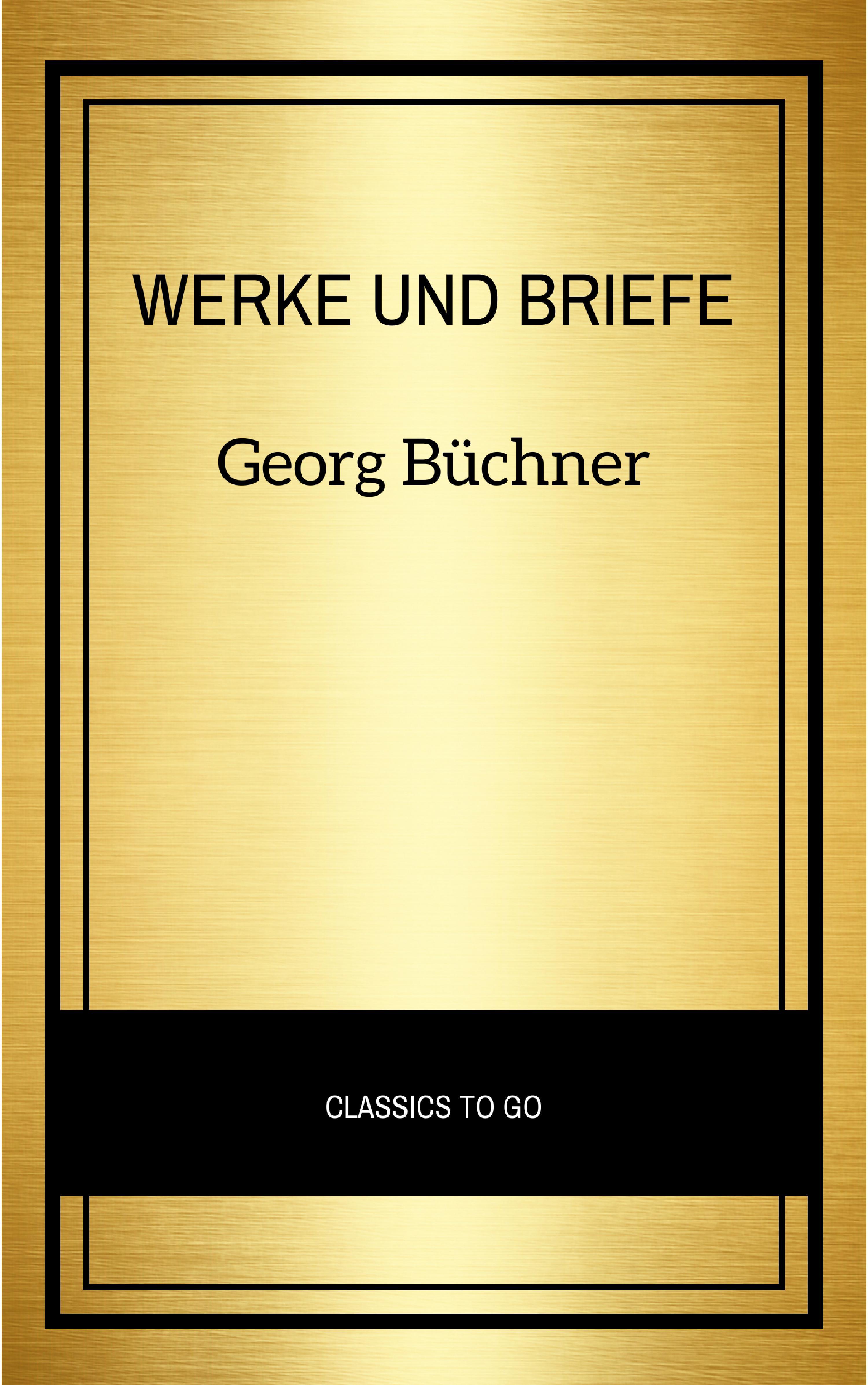 Georg Büchner Georg Büchner: Werke Und Briefe