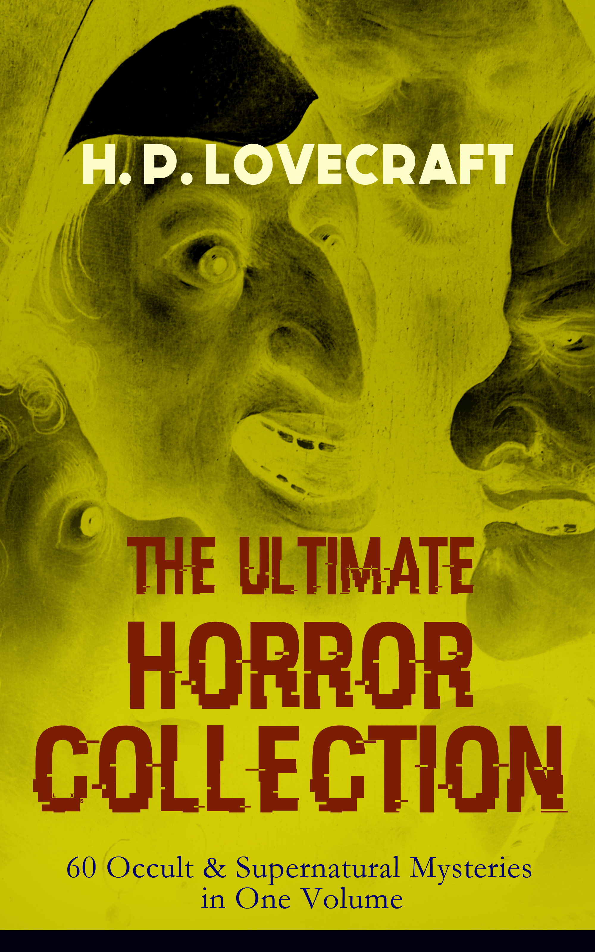 h p lovecraft the ultimate horror collection 60 occult supernatural mysteries in one volume