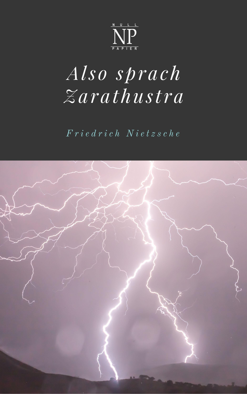 Friedrich Wilhelm Nietzsche Also sprach Zarathustra