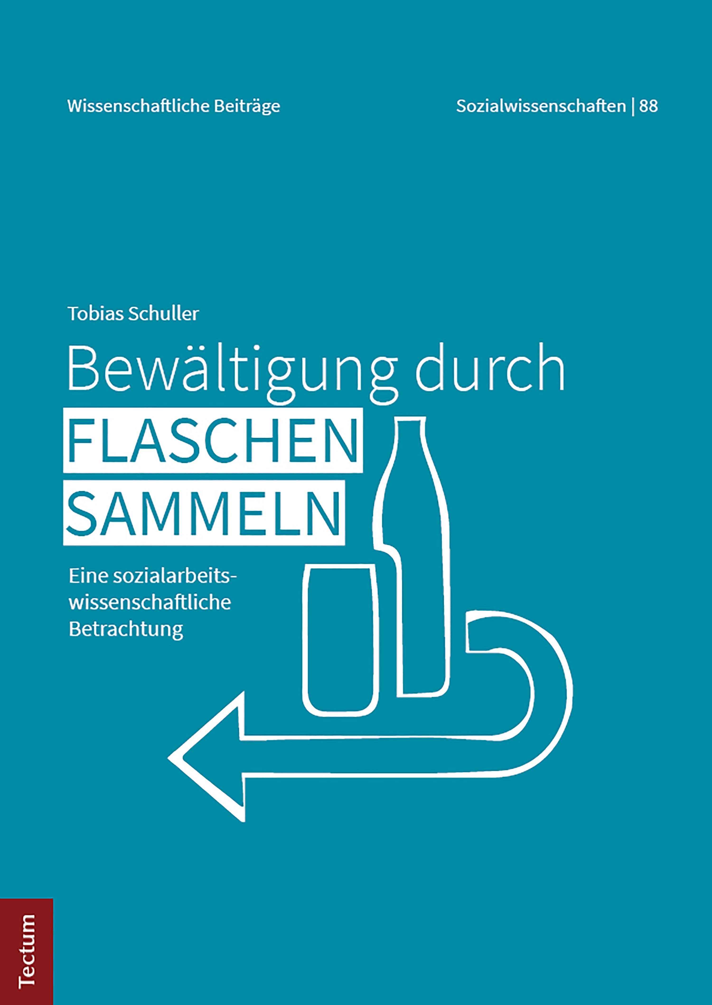 Tobias Schuller Bewältigung durch Flaschensammeln