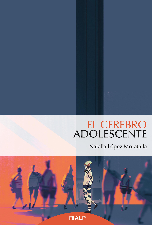 Natalia López Moratalla El cerebro adolescente alimenta tu cerebro