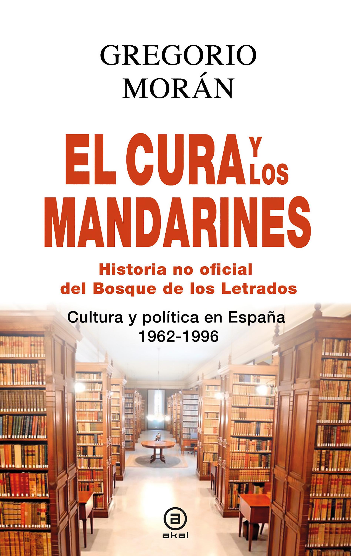 Gregorio Morán Suárez El cura y los mandarines (Historia no oficial del Bosque de los Letrados) стоимость