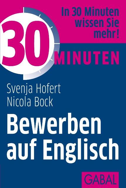 Nicola Bock 30 Minuten Bewerben auf Englisch eberhardt hofmann erfolgreich bewerben auf augenhohe ein etwas anderer praxisleitfaden fur bewerber