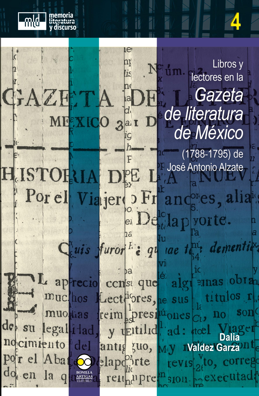 цены Dalia Valdez Garza Libros y lectores en la Gazeta de literatura de México (1788-1795) de José Antonio Alzate