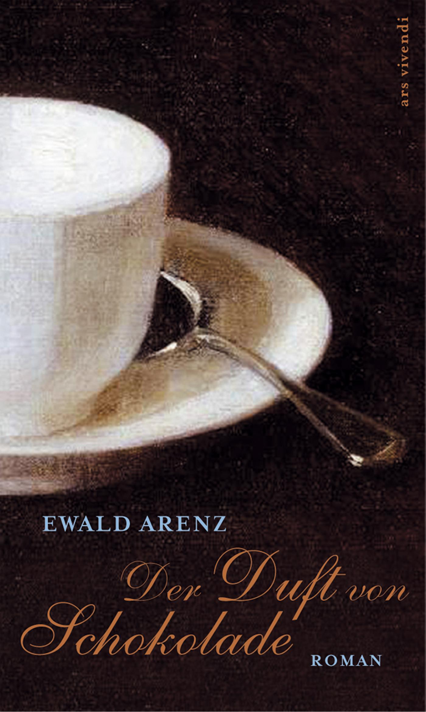Ewald Arenz Der Duft von Schokolade (eBook)