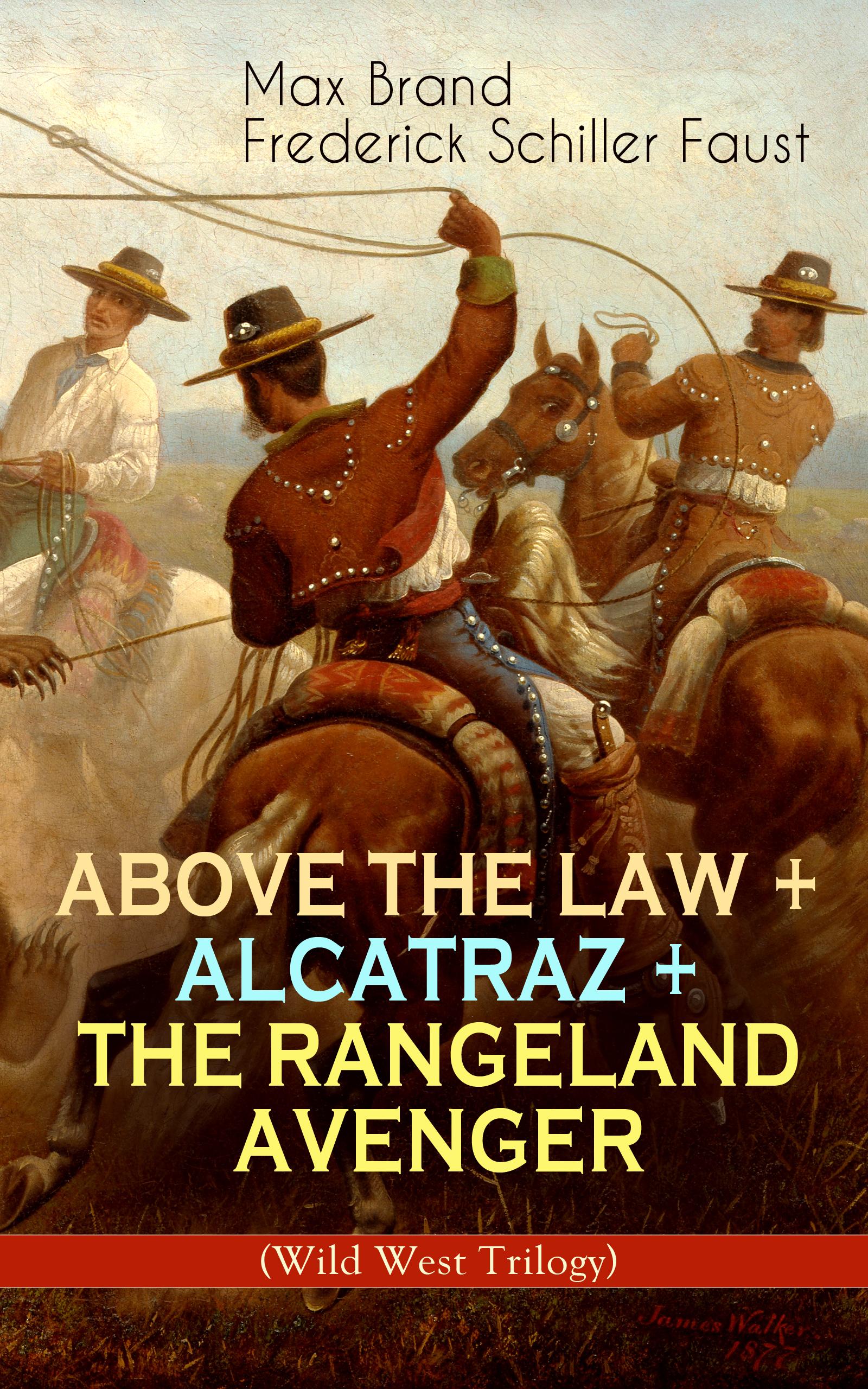 above the law alcatraz the rangeland avenger wild west trilogy