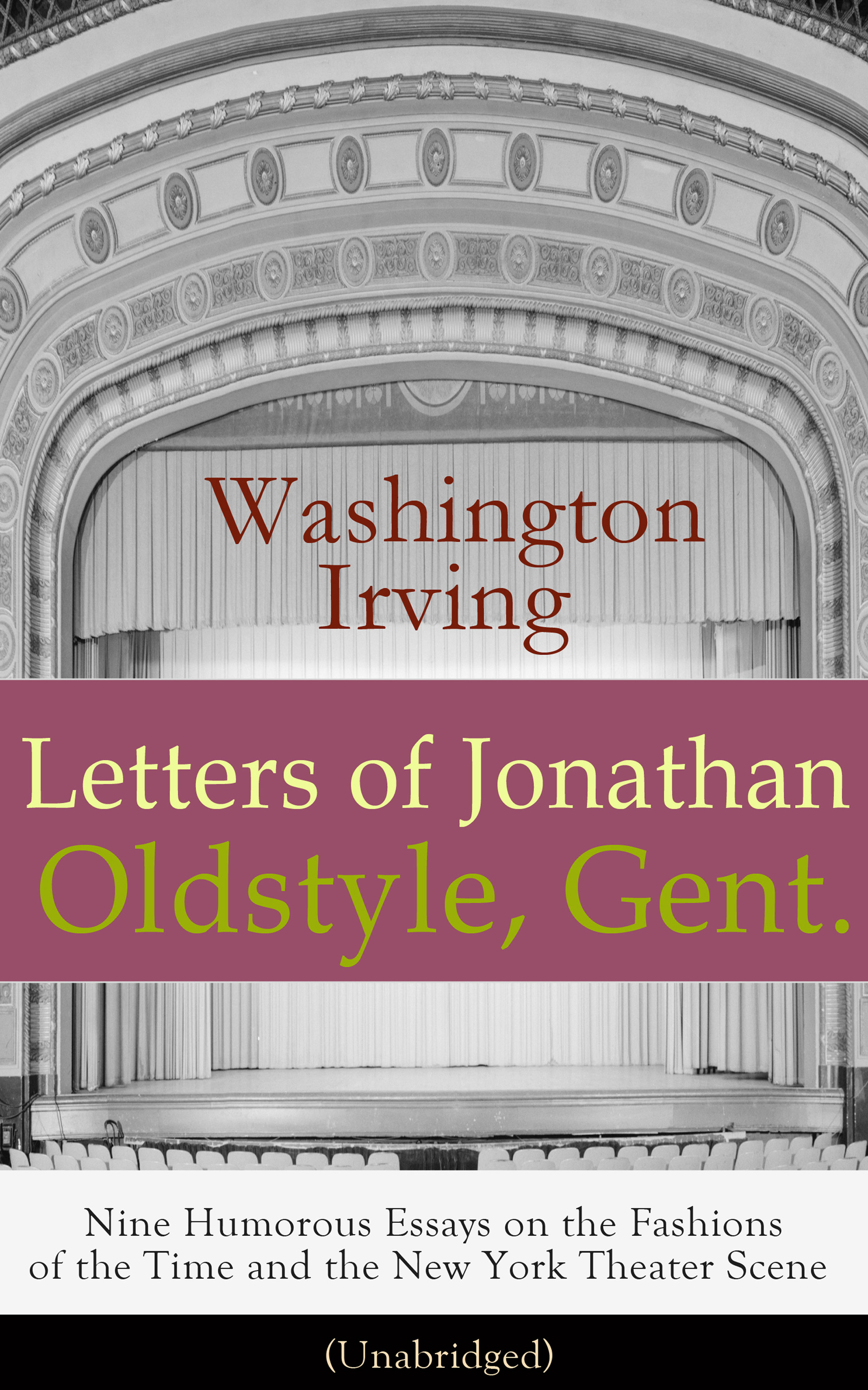Washington Irving Letters of Jonathan Oldstyle, Gent. washington irving wolfert s roost and miscellanies