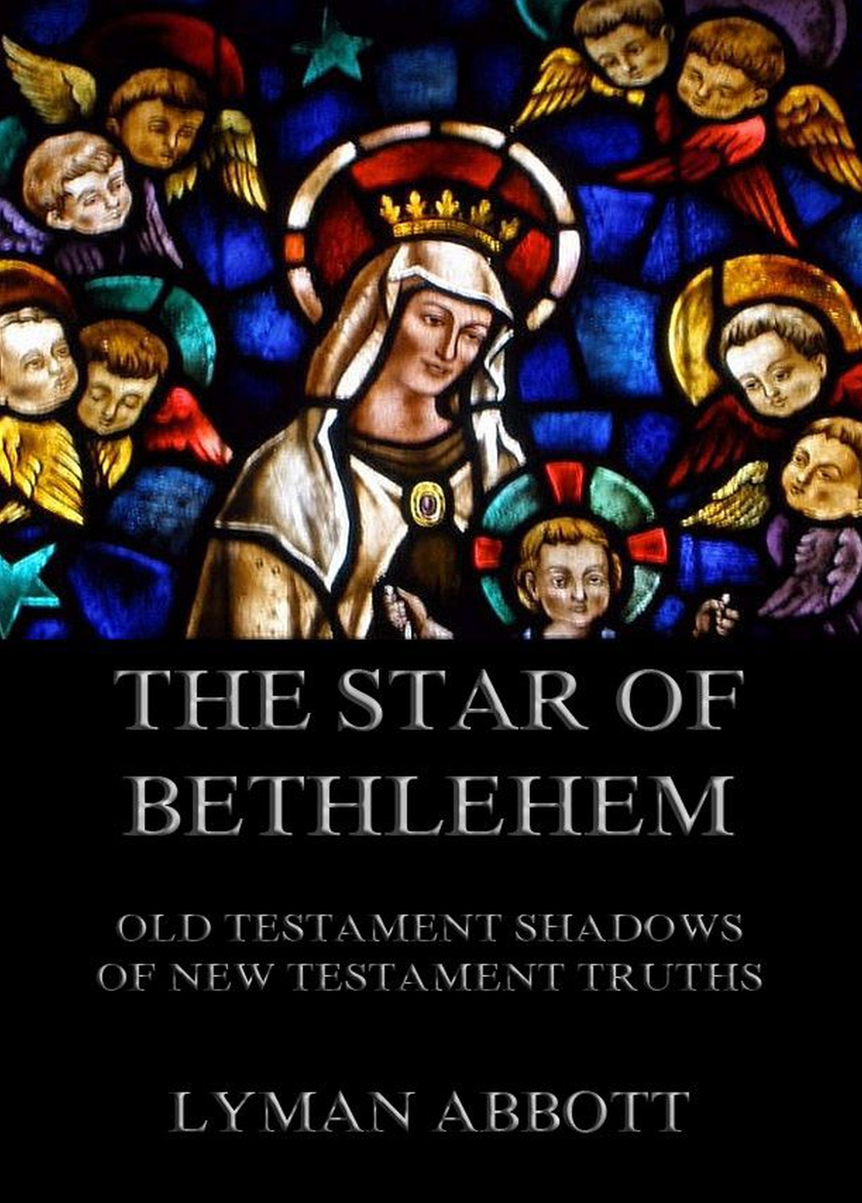 Lyman Abbott The Star of Bethlehem. Old Testament shadows of New Testament truths barclay m newman greek english dictionary of the new testament