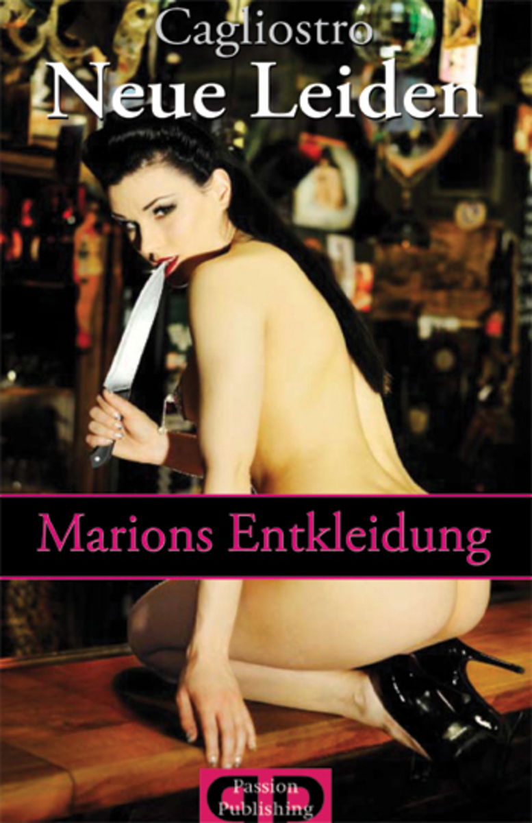 Caglistro Neue Leiden - Marions Entkleidung caglistro neue leiden marions entkleidung