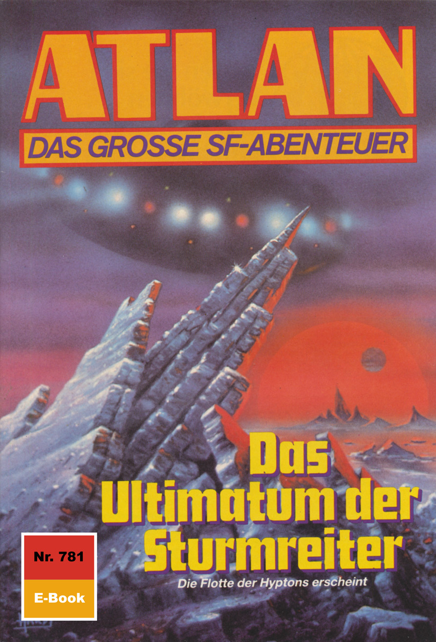 Arndt Ellmer Atlan 781: Das Ultimatum der Sturmreiter ultimatum