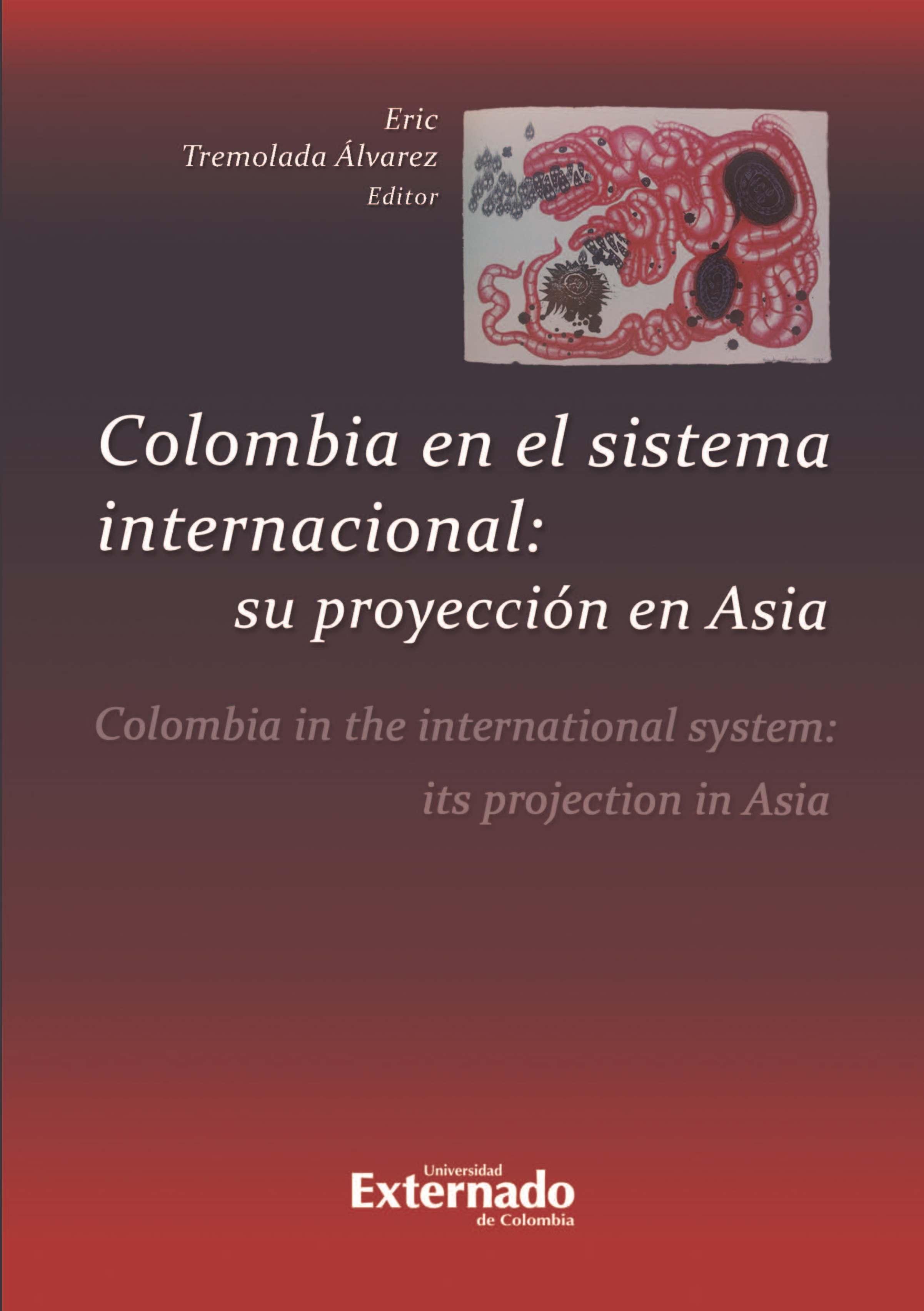 Eric Tremolada Álvarez Colombia en el sistema internacional: su proyección en Asia el sistema