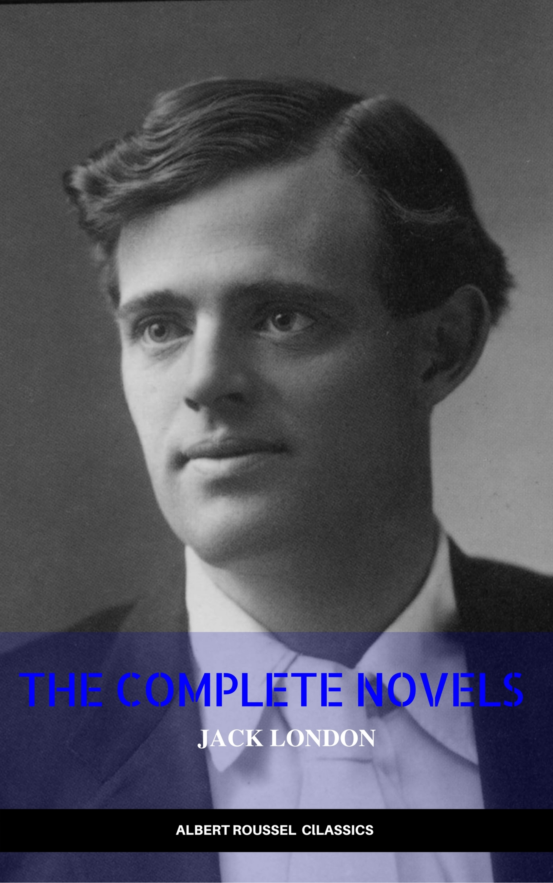 Фото - Джек Лондон Jack London: The Complete Novels (Manor Books) (The Greatest Writers of All Time) london jack children of the frost