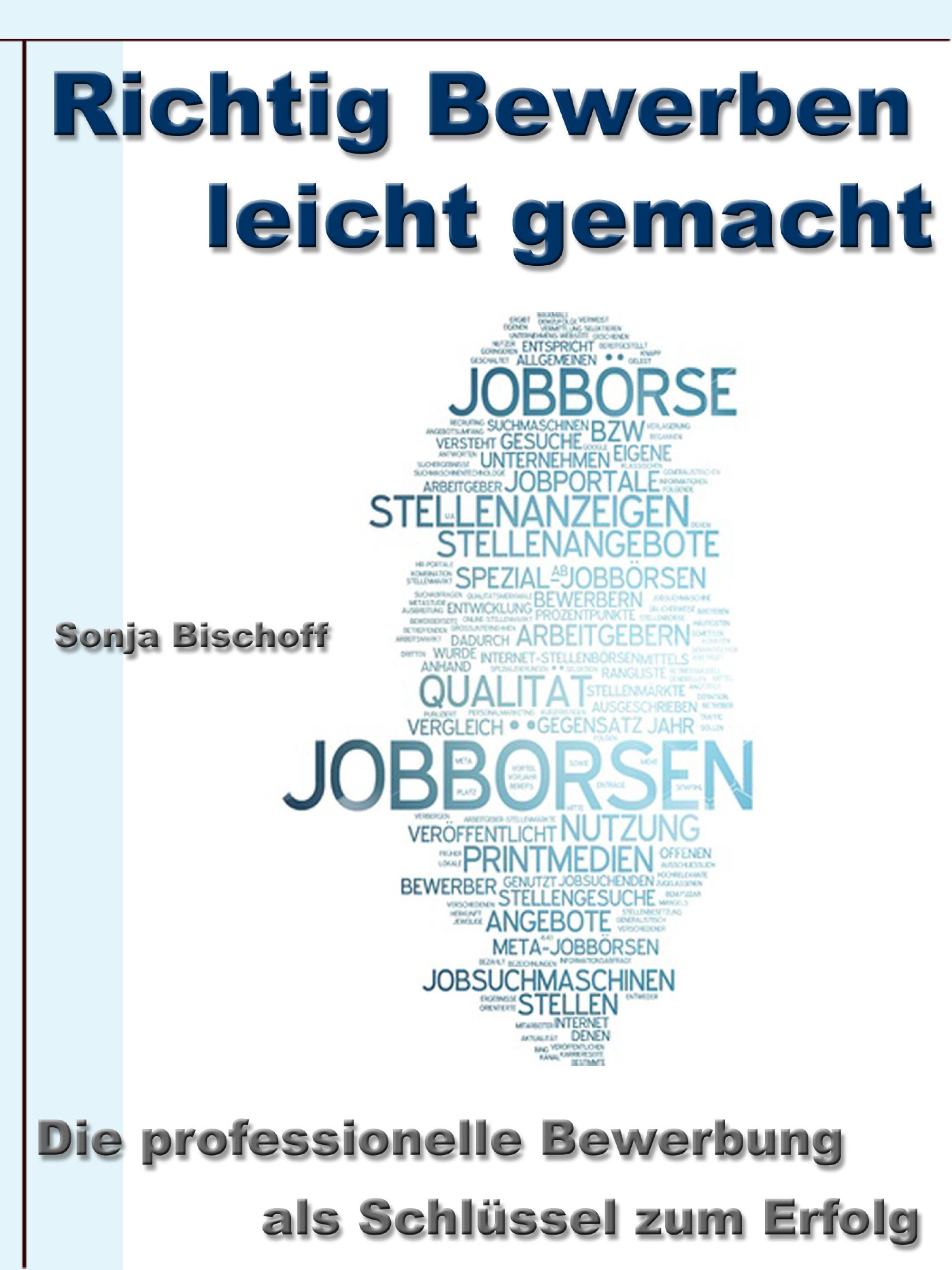 Sonja Bischoff Richtig Bewerben leicht gemacht – Die professionelle Bewerbung als Schlüssel zum Erfolg otl aicher die welt als entwurf schriften zum design