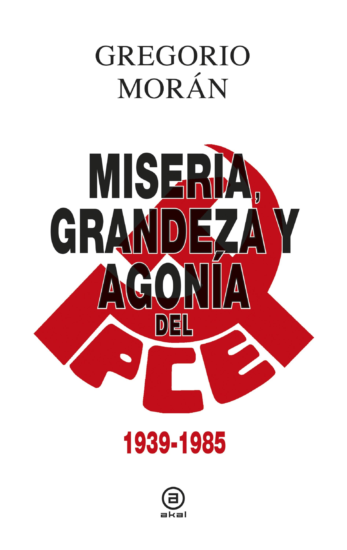 Gregorio Morán Grandeza, miseria y agonía del PCE стоимость