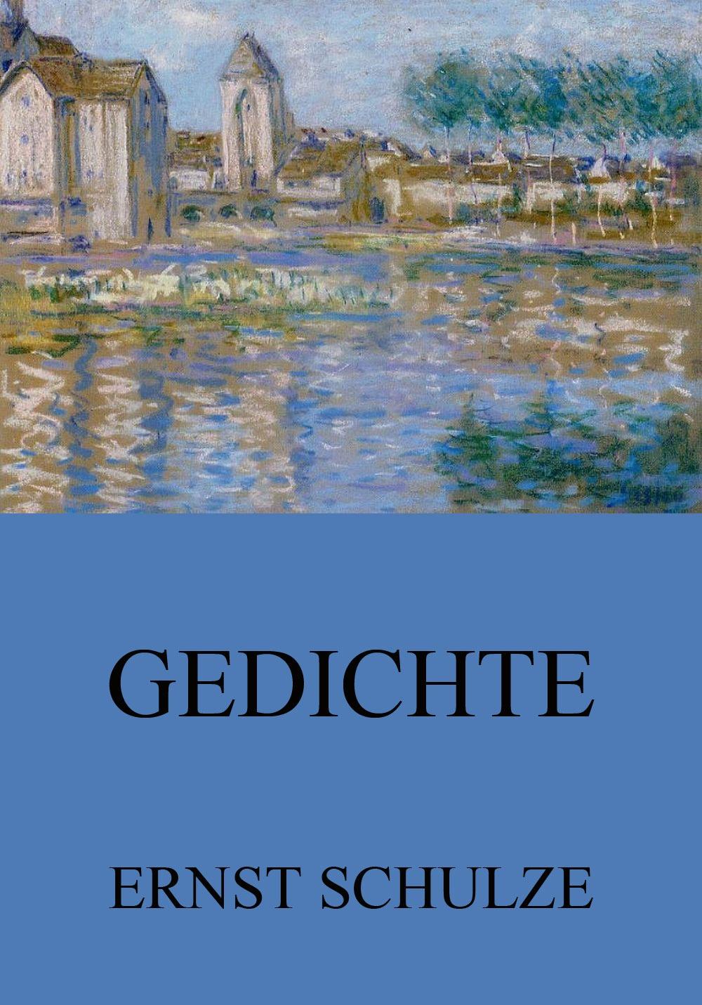 Ernst Schulze Gedichte ernst moritz arndt gedichte