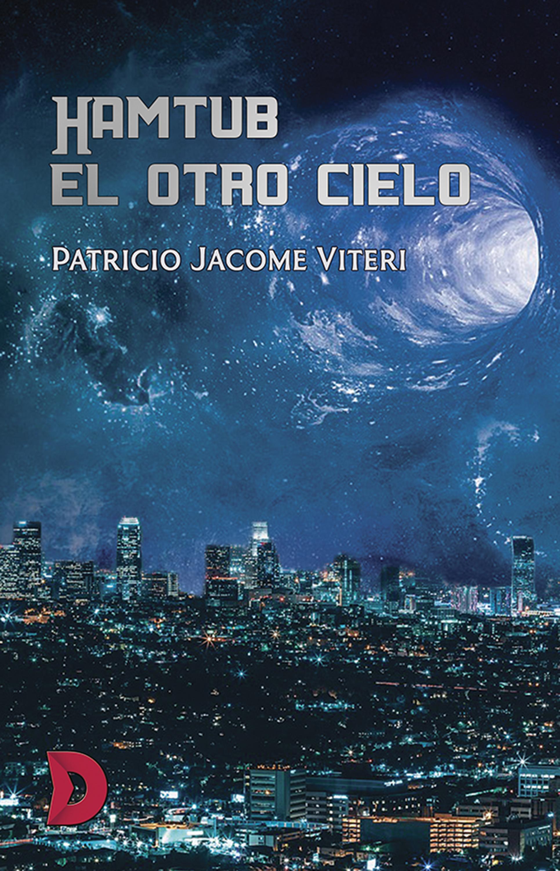 Patricio Jacome Viteri Hamtub, el otro cielo вино primitivo cielo 2012 г