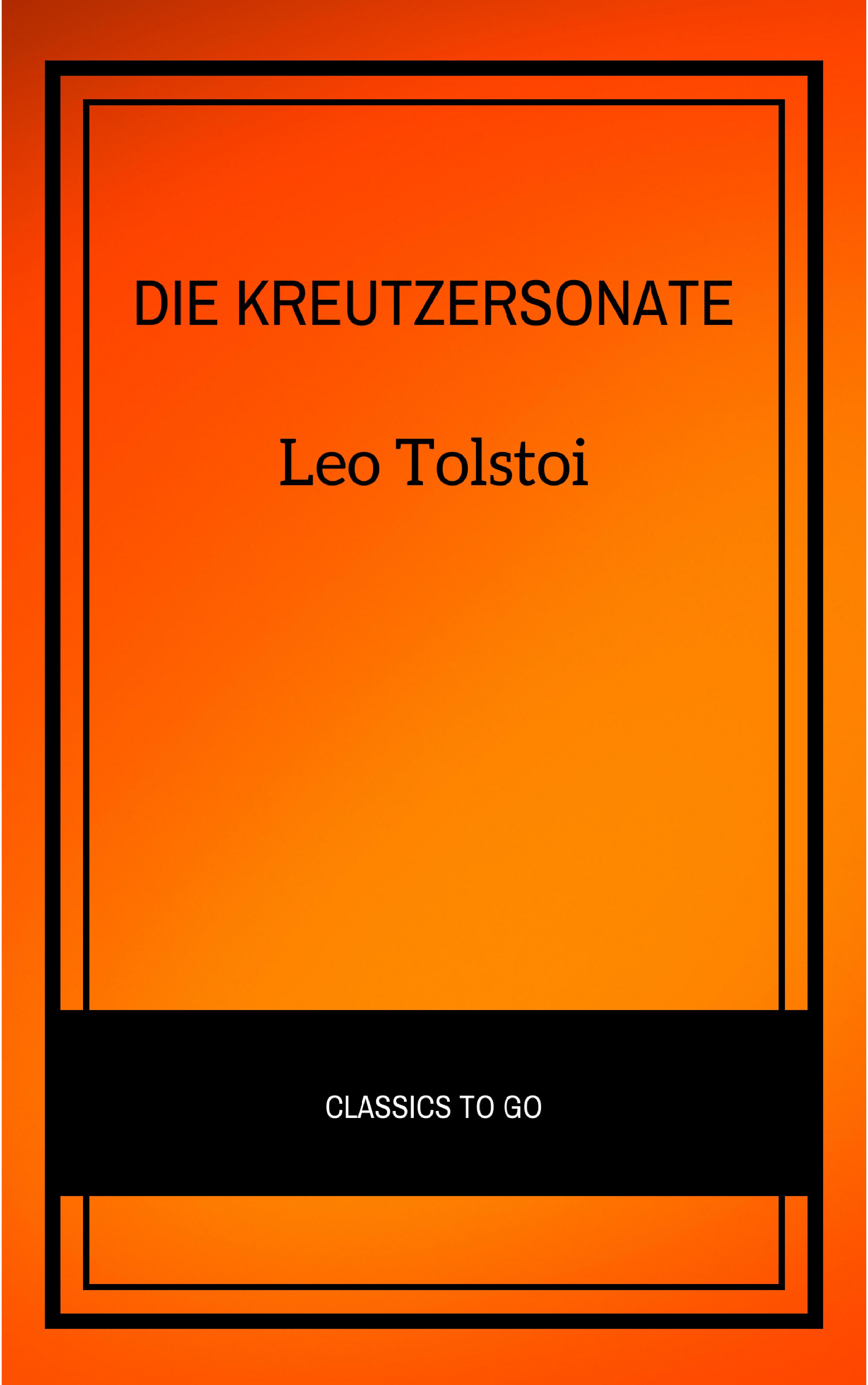 Leo Tolstoi Die Kreutzersonate лев толстой tolstoi for the young select tales from tolstoi