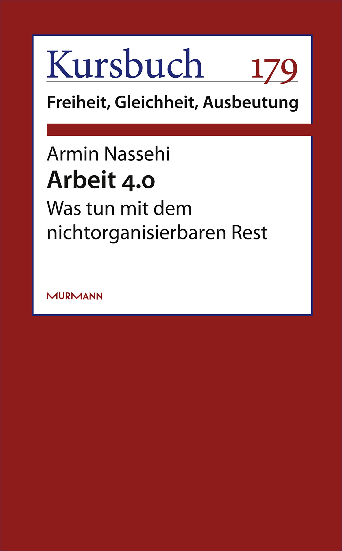 Armin Nassehi Arbeit 4.0 armin nassehi die zurichtung des privaten