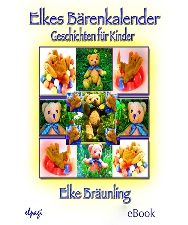 Elke Braunling Elkes Bärenkalender elke pfesdorf kein schöner land