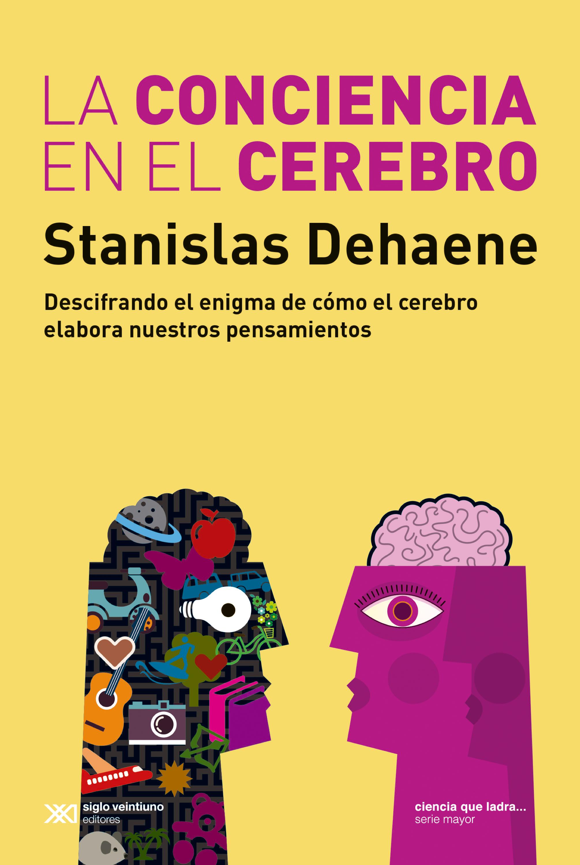 Stanislas Dehaene La conciencia en el cerebro недорого