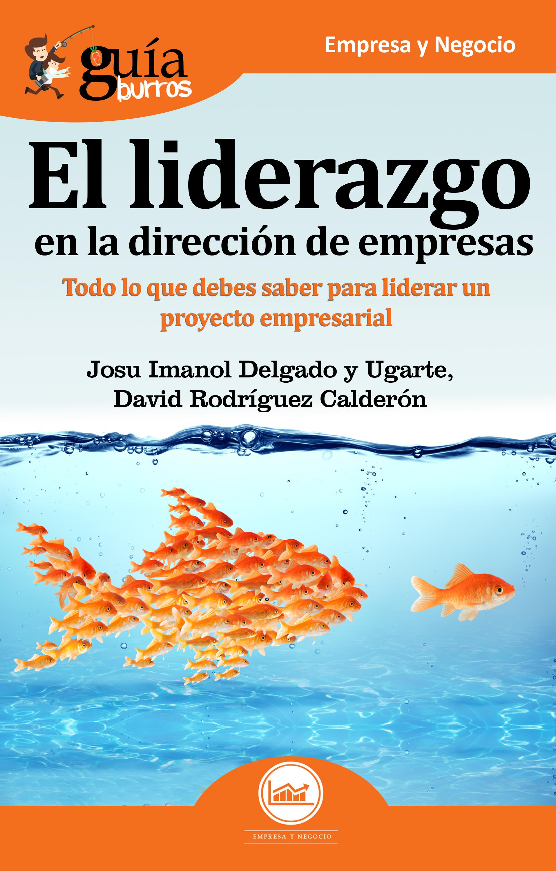 цены Josu Imanol Delgado y Ugarte GuíaBurros El liderazgo en la dirección de empresas