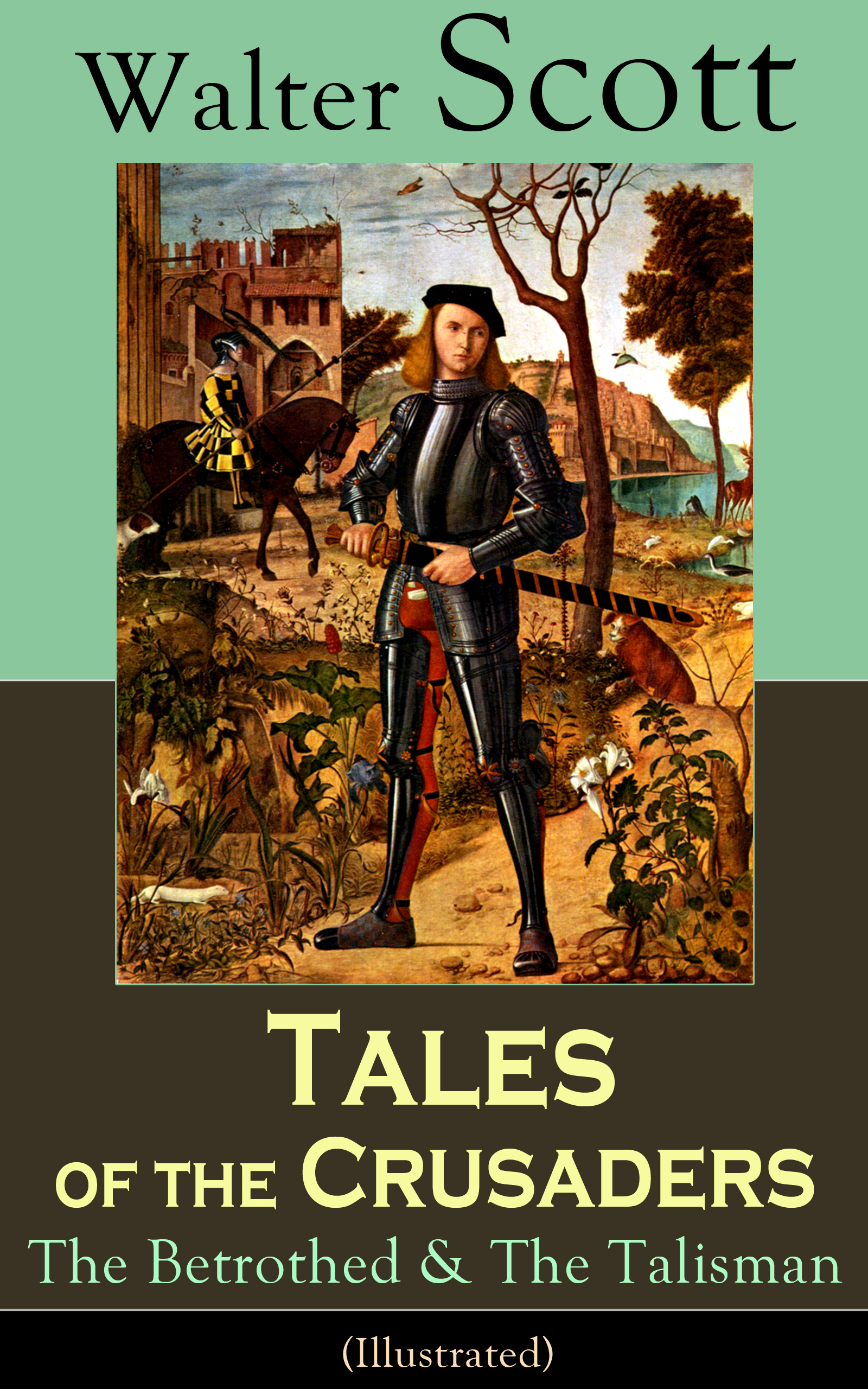 Walter Scott Tales of the Crusaders: The Betrothed & The Talisman (Illustrated) walter scott tales of my landlord the stories from the scottish highlands illustrated edition