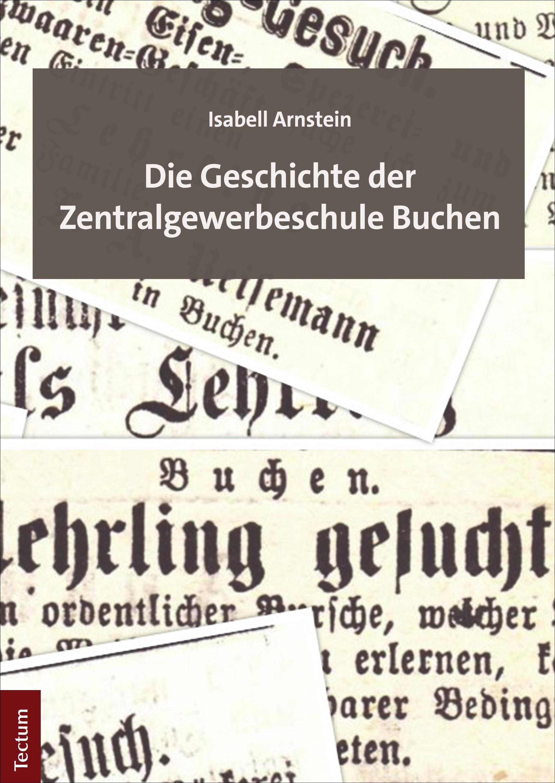 Isabell Arnstein Die Geschichte der Zentralgewerbeschule Buchen