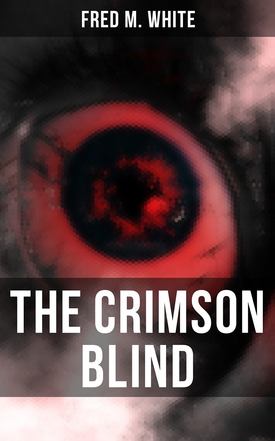 Fred M. White The Crimson Blind faber m the crimson petal and the white