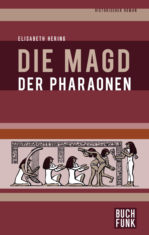Elisabeth Hering Die Magd der Pharaonen цена