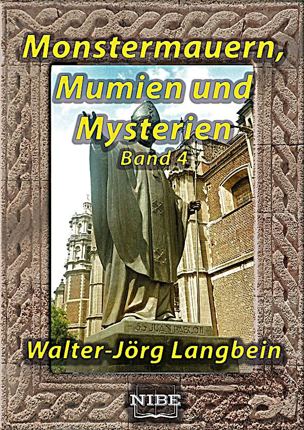 Walter-Jörg Langbein Monstermauern, Mumien und Mysterien Band 4 jörg schieb windows 10 erfolgreich ein und umsteigen
