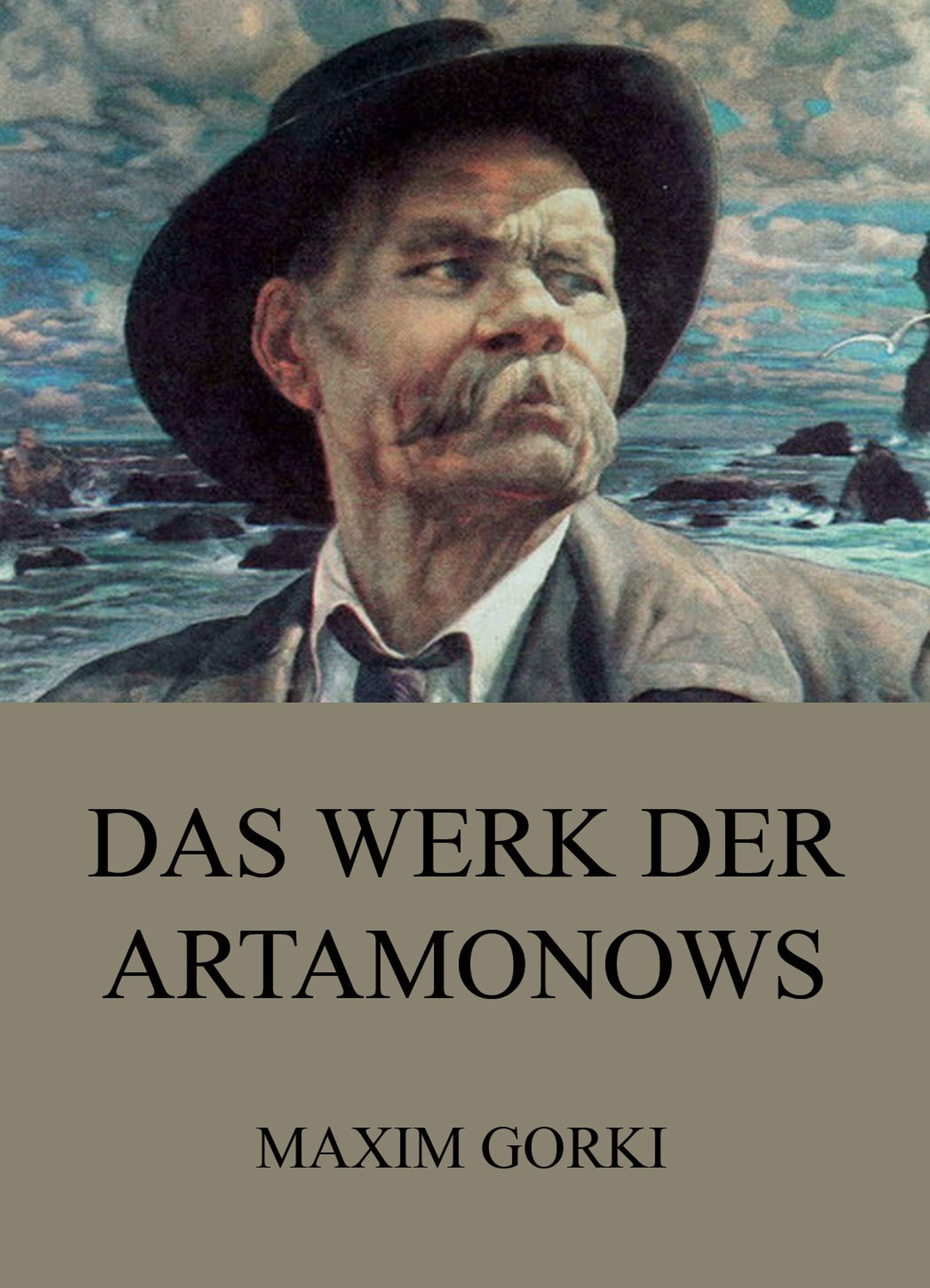 Фото - Maxim Gorki Das Werk der Artamonows maxim mamedov yellow notes dementia