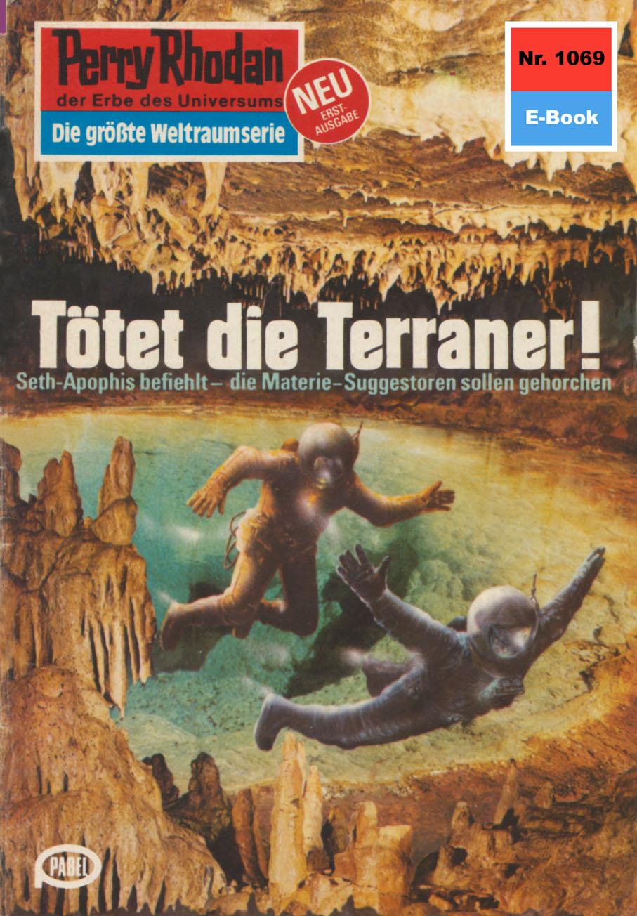 H.G. Ewers Perry Rhodan 1069: Tötet die Terraner! h g ewers perry rhodan 514 der weltraumkurier