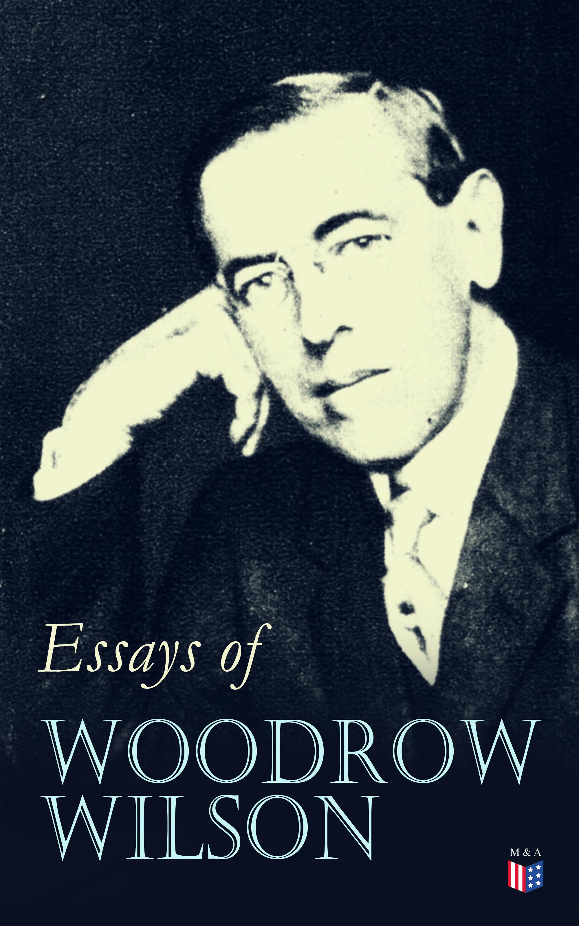 Woodrow Wilson Essays of Woodrow Wilson все цены