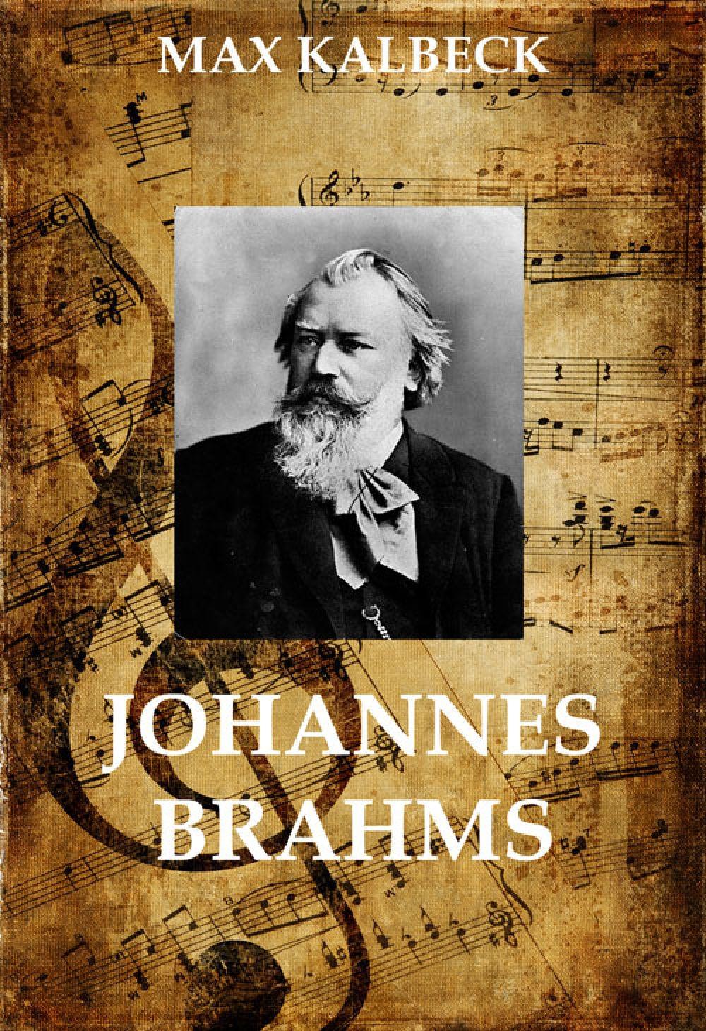 Max Kalbeck Johannes Brahms
