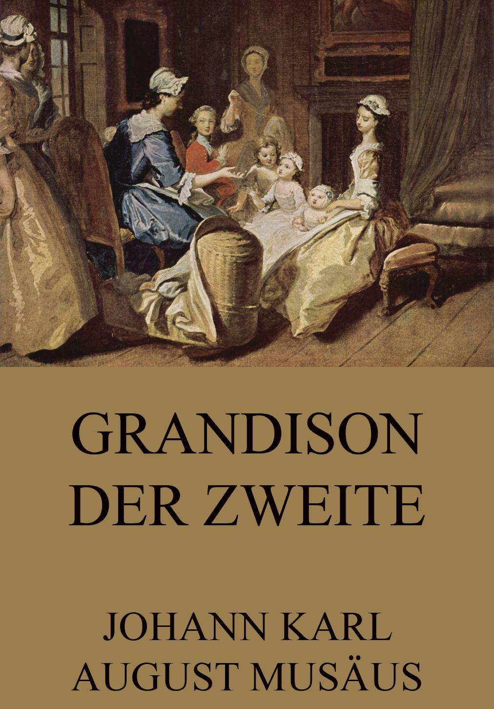 Johann Karl August Musaus Grandison der Zweite